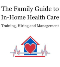 The Family Guide to In Home Health Care